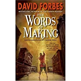 The Words of Making: The Osserian Saga: Book Two by [Forbes, David]