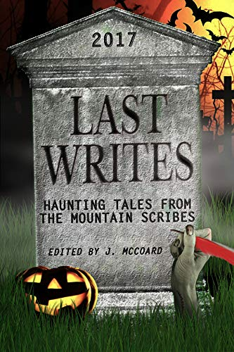 LAST WRITES: Haunting Tales from The Mountain Scribes for $<!---->