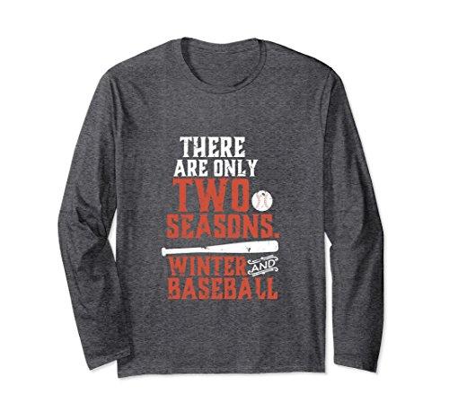 (Unisex Funny Baseball T-shirt Two Seasons Winter and Baseball Small Dark Heather)