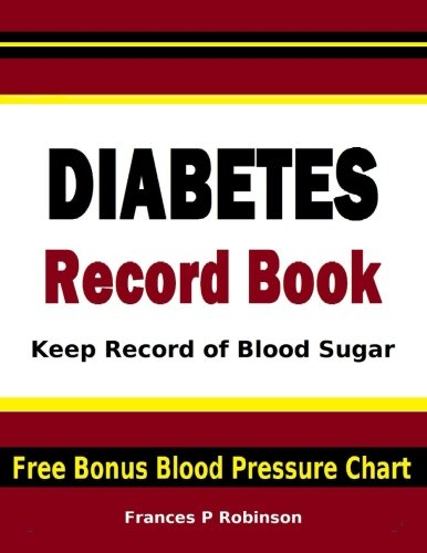Price comparison product image Diabetes Record Book: Keep Record of Blood Sugar in this Diabetes Record Book. Includes FREE Bonus Blood Pressure Chart. Good to help any Diabetic control blood sugar levels.