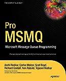 Pro MSMQ: Microsoft Message Queue Programming