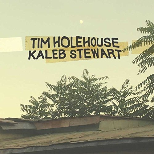 TIM / STEWART,KALEB HOLEHOUSE - Tim Holehouse / Kaleb Stewart