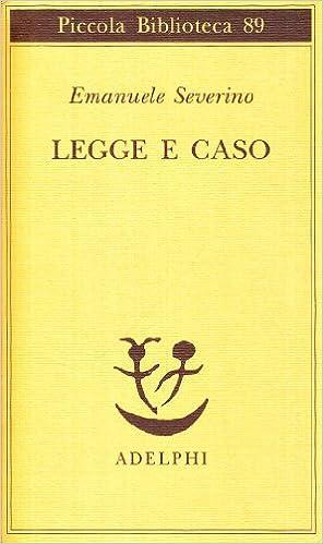Emanuele Severino – Legge e caso (1980)