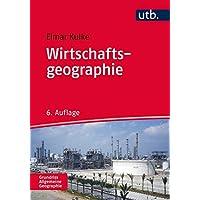Wirtschaftsgeographie (Grundriss Allgemeine Geographie)