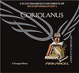 Coriolanus (Arkangel Shakespeare - Fully Dramatized) (Arkangel Complete Shakespeare)