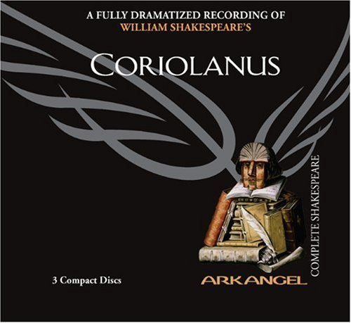 Coriolanus (Arkangel Shakespeare - Fully Dramatized) (Arkangel Pure Shakespeare)
