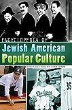 Encyclopedia of Jewish American Popular Culture