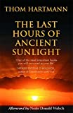 img - for The Last Hours Of Ancient Sunlight: Waking up to personal and global transformation book / textbook / text book