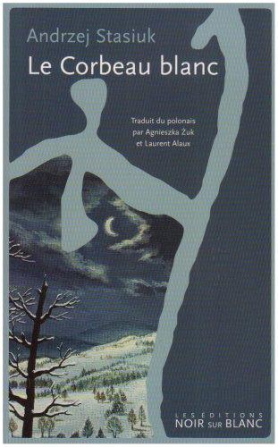 Le Corbeau blanc Andrzej Stasiuk