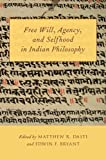 Free Will, Agency, and Selfhood in Indian Philosophy, , 0199922756