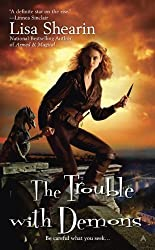 The Trouble with Demons by Shearin, Lisa (2009) Mass Market Paperback