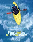 Principles and Labs for Fitness and Wellness (Enhanced Coverage Edition with Health, Fitness and Wellness Internet Explorer, Profile Plus 2006, Personal Daily Log, and InfoTrac), Werner W. K. Hoeger and Sharon A. Hoeger, 0495113573