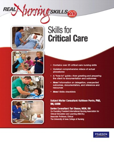 Real Nursing Skills 2.0: Skills for Critical Care (2nd Edition)