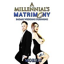 A Millennial's Matrimony: Badass Wedding Planning