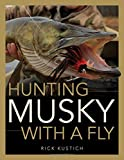 Hunting Fishing Best Deals - Hunting Musky with a Fly
