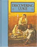 img - for Discovering Luke: The Guideposts Home Bible Study Program book / textbook / text book