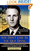 #10: You Don't Lose 'Til You Quit Trying: Lessons on Adversity and Victory from a Vietnam Veteran and Medal of HonorRecipient