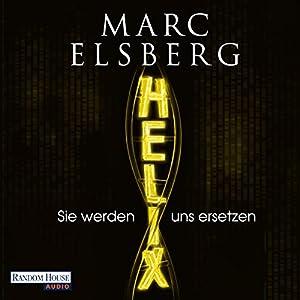 Helix: Sie werden uns ersetzen Hörbuch