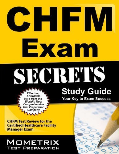 CHFM Exam Secrets Study Guide: CHFM Test Review for the Certified Healthcare Facility Manager Exam Paperback February 14, 2013