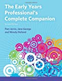 The Early Years Professional's Complete Companion, Pam Jarvis, Jane George, Wendy Holland, 0273779028