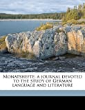 Monatshefte; a Journal Devoted to the Study of German Language and Literature, Anonymous, 1176851659