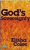 God's Sovereignty, Elisha Coles, 0801024293