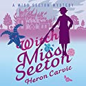 Witch Miss Seeton Audiobook by Heron Carvic Narrated by Phyllida Nash