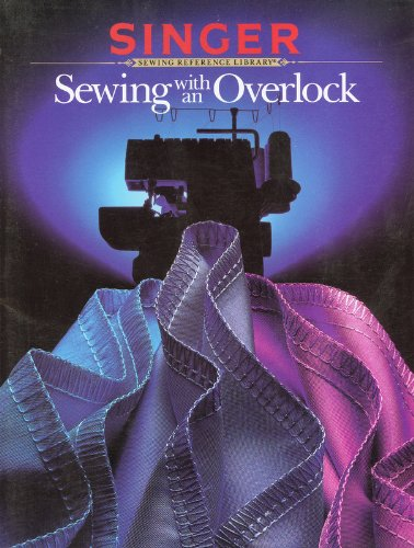 Library Singer Sewing - Sewing With An Overlock - Singer Sewing Reference Library