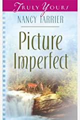 Picture Imperfect (Truly Yours Digital Editions Book 605) Kindle Edition