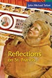 Reflections on St. Francis, John Talbot, 0814633021