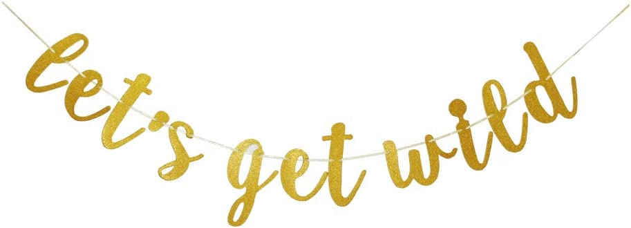 Let's Get Wild Banner, Gold Glitter Jungle Theme Party Sign, Fiesta/Bachelorette/Birthday/Girls Nignt/Graduation Party Decorations