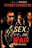 Sex, Love, and War (a Hood Drama), Tiffany Covington, 1499383290