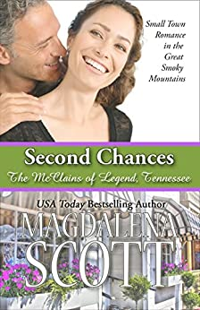 Second Chances: Small town romance in the Great Smoky Mountains (The McClains of Legend, Tennessee Book 5) by [Scott, Magdalena]
