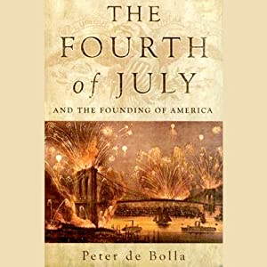 The Fourth of July and the Founding of America Audiobook