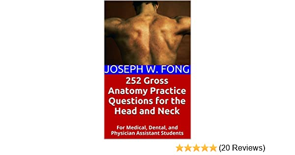 252 gross anatomy practice questions for the head and neck for 252 gross anatomy practice questions for the head and neck for medical dental and physician assistant students kindle edition by joseph w fong ccuart Image collections