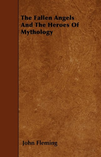Download The Fallen Angels And The Heroes Of Mythology book