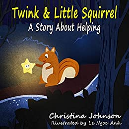 Twink & Little Squirrel (A Story About Helping): (Children's Books for Bedtime) by [Johnson, Christina]