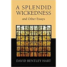 Splendid Wickedness and Other Essays, A