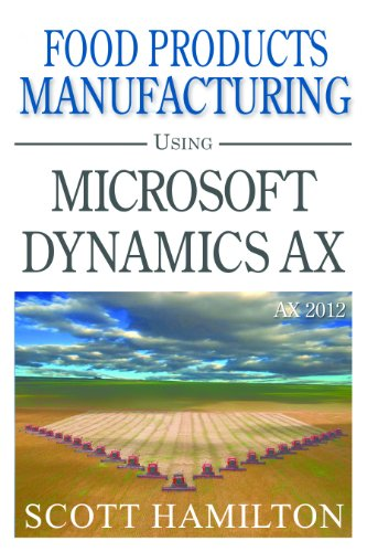 Food Products Manufacturing using Microsoft Dynamics AX 2012 Pdf