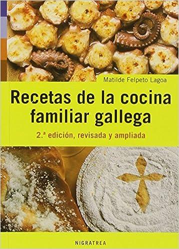 Recetas De La Cocina Familiar Gallega (Andaina): Amazon.es: Matilde Felpeto  Lagoa: Libros