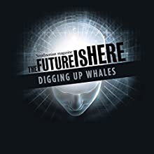 Digging Up Whales Radio/TV Program by Nick Pyenson
