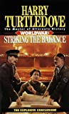 Striking the Balance (Worldwar Series, Volume 4) by Harry Turtledove (1997-07-30)