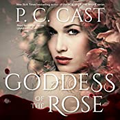 Goddess of the Rose: The Goddess Summoning Series, Book 4 | P. C. Cast