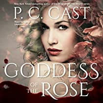 GODDESS OF THE ROSE: THE GODDESS SUMMONING SERIES, BOOK 4
