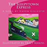 The Sleepytown Express: An Illustrated Book Based on the Song by Haven Gillespie