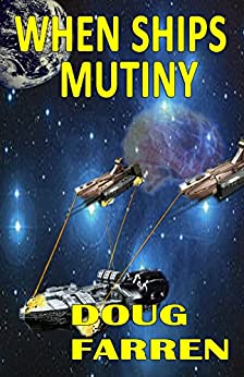 When Ships Mutiny by [Farren, Doug]
