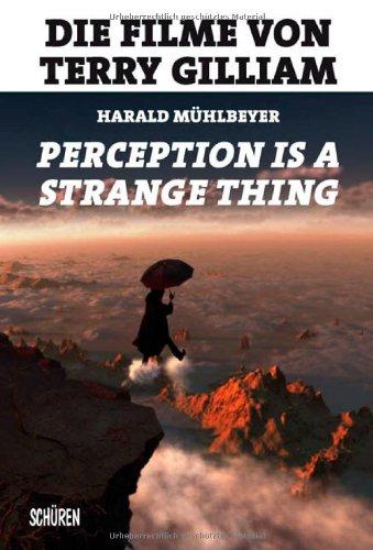 """""""Perception is a Strange Thing"""". Die Filme von Terry Gilliam"""