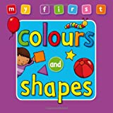 My First Colours and Shapes, Enid Blyton and Anna Award, 184135760X