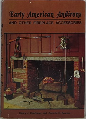 Early American andirons and other fireplace accessories,