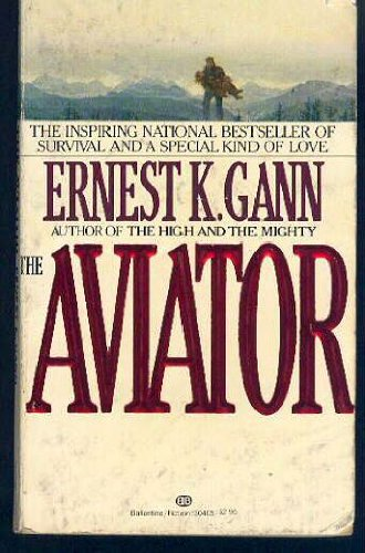 The Aviator by Ernest K. Gann
